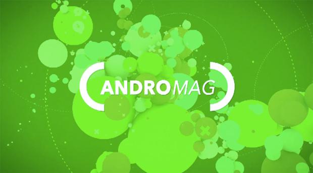 Andromag : l'émission 100% Android de Ouatch TV