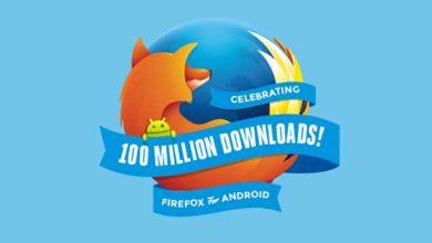 Photo of Plus de 100 millions de téléchargements de Firefox pour Android